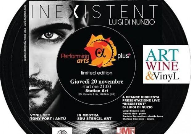"""La rassegna """"Art,Wine&Vinyl"""" apre con  Inexistent di Luigi Di Nunzio"""