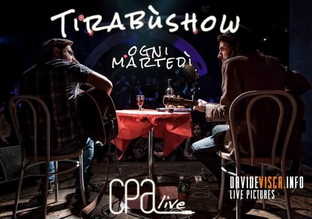 """CPA live presenta """"Il martedi del TirabùShow"""""""